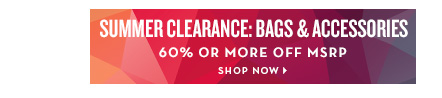 Summer Clearance: Bags & Accessories
